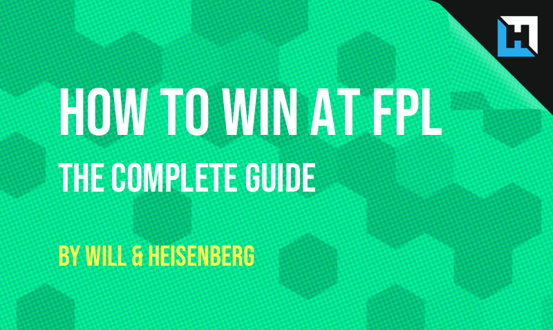 How To Win at FPL - The Complete Guide - 2018/2019